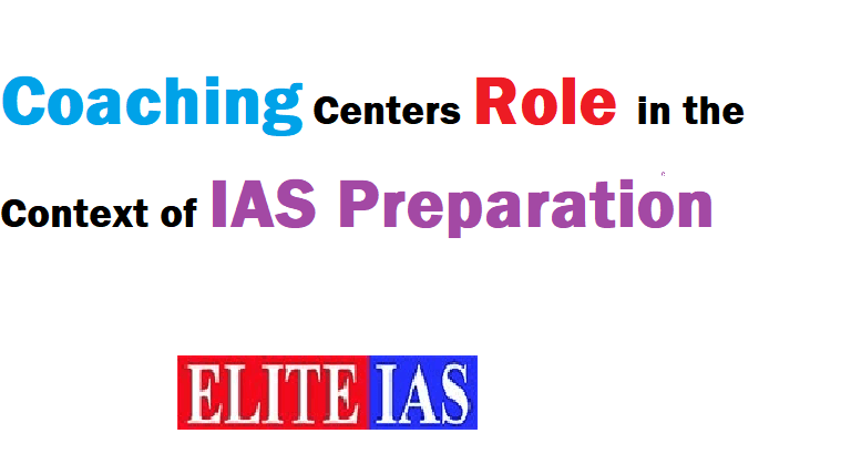 Coaching centers role in IAS preparation