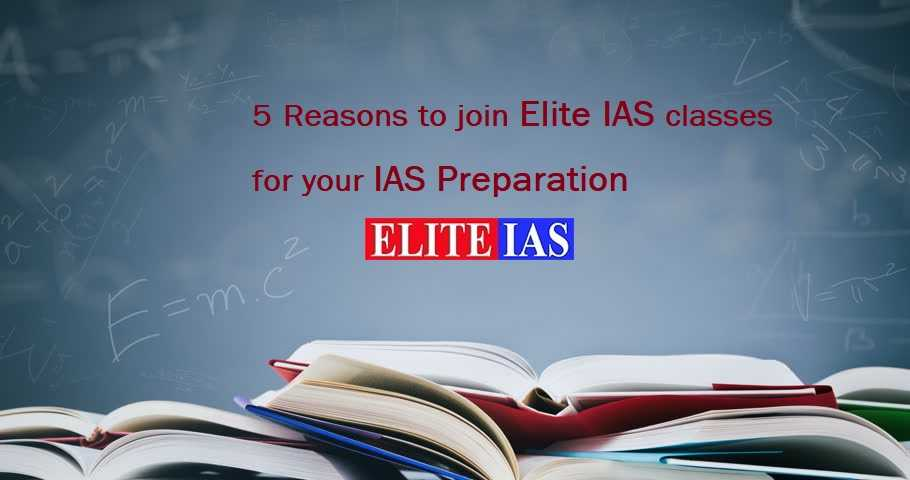 5 Reasons to Join Elite IAS Classes for IAS Preparation