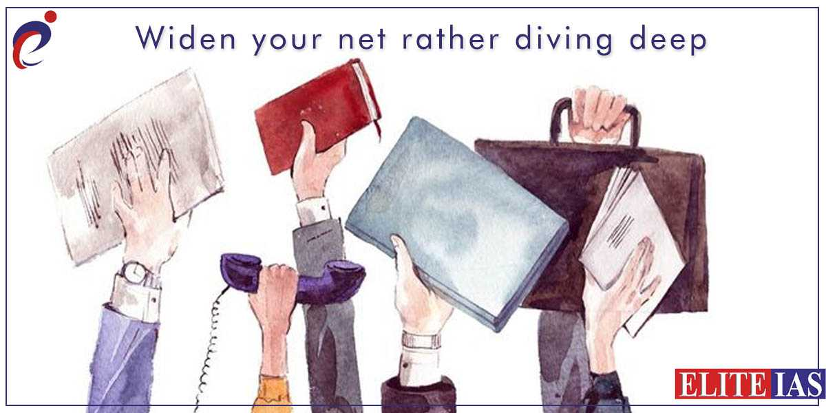 Widen your net rather diving deep