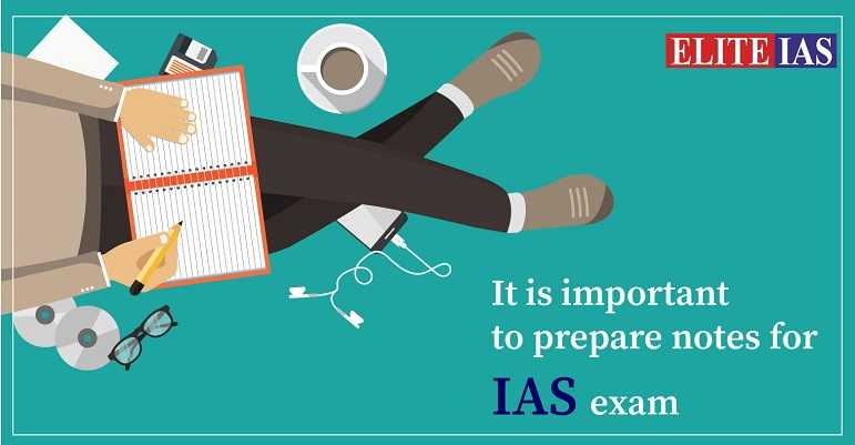 How to prepare notes for IAS exam preparation?