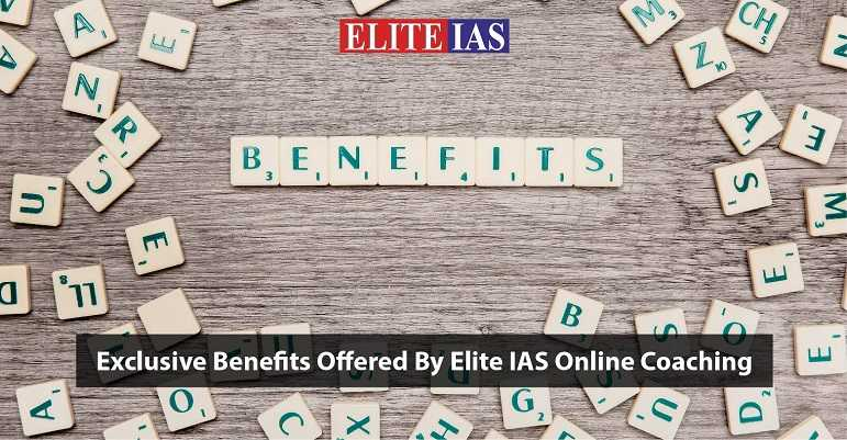 Elite IAS Online Coaching Benefits