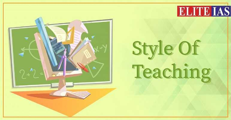 Style Of Teaching - Online IAS Classess