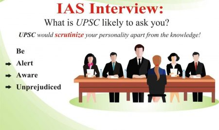 IAS Interview – What is UPSC likely to ask you?