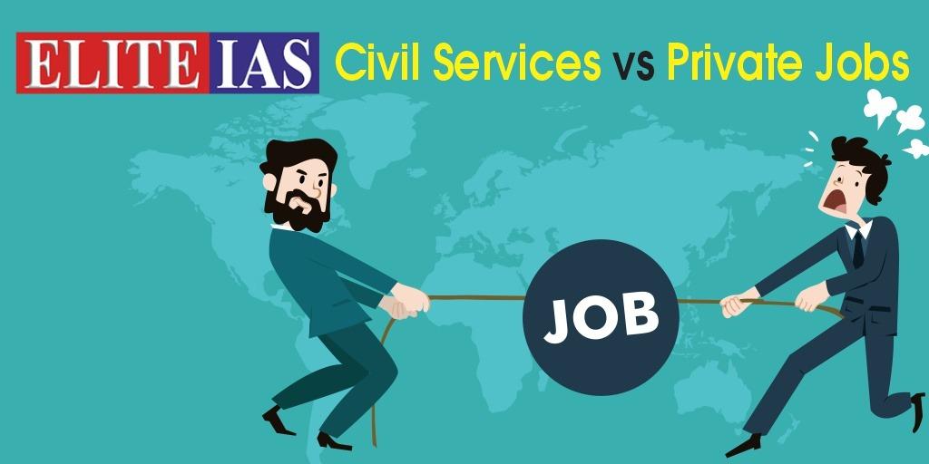 Civil Services vs. Private Jobs
