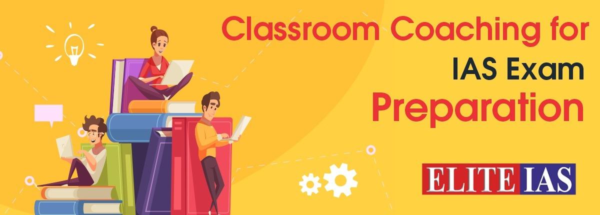 Classroom Coaching for IAS Exam Preparation