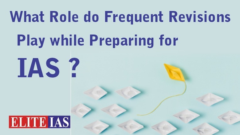 What Role do Frequent Revisions Play while Preparing for IAS