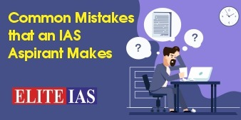 Common Mistakes that an IAS Aspirant Makes