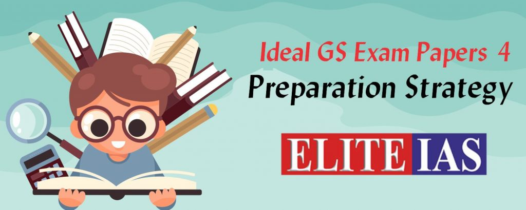 How To Prepare UPSC Civil Services Mains Paper – V (GS – 4 – Ethics, Aptitude and Integrity)