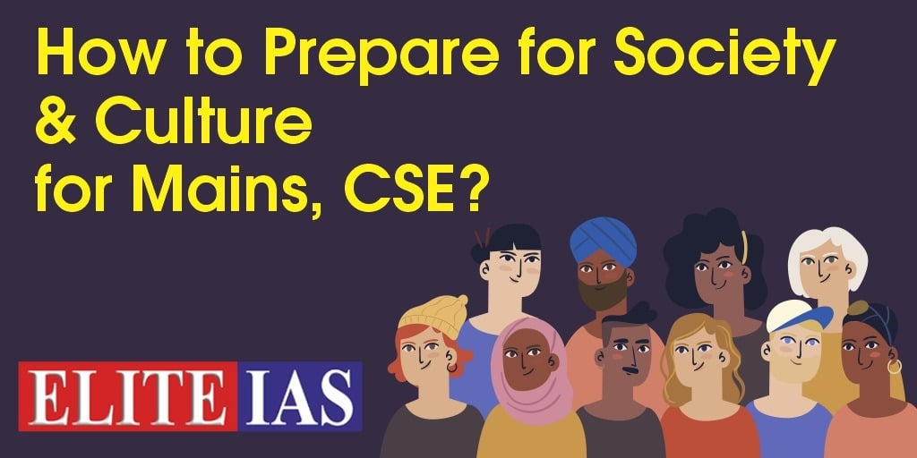 How to Prepare for Society & Culture for Mains, CSE?