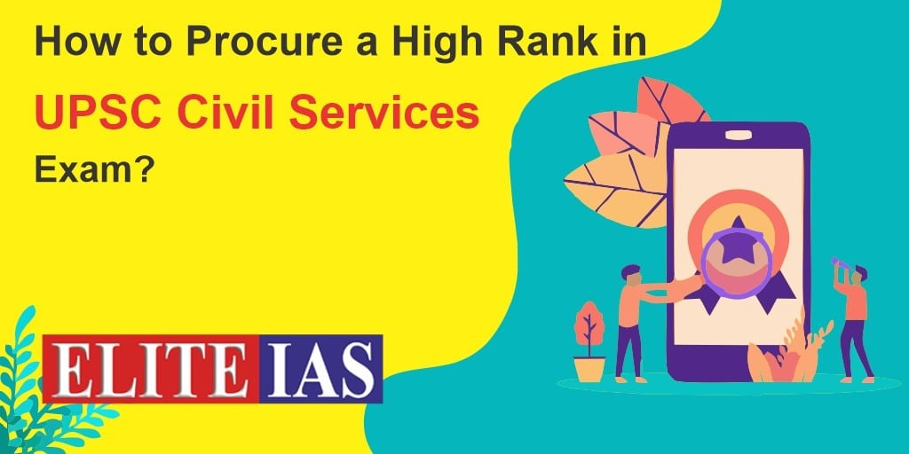 How to procure a high rank in UPSC Civil Services Exam