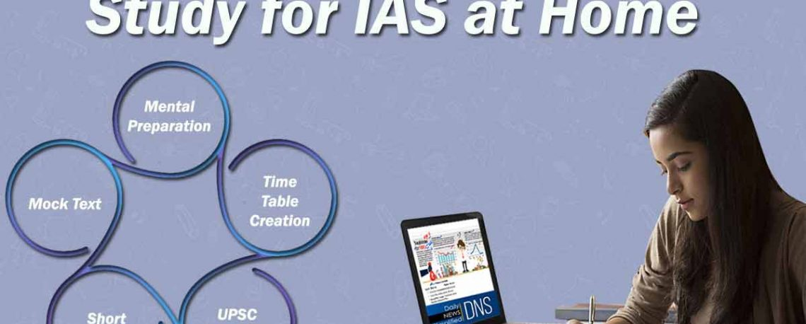 Study for IAS at home: