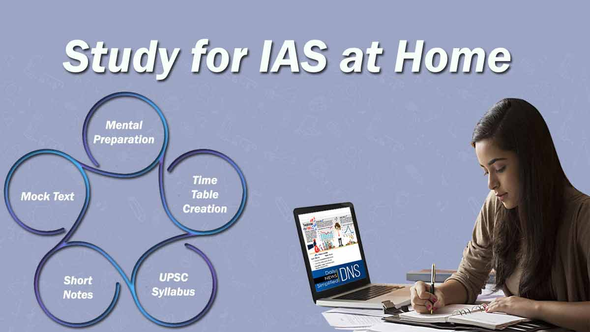 How to study for IAS at home?