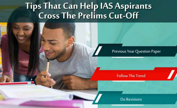 Tips That Can Help IAS Aspirants Cross The Prelims Cut-Off
