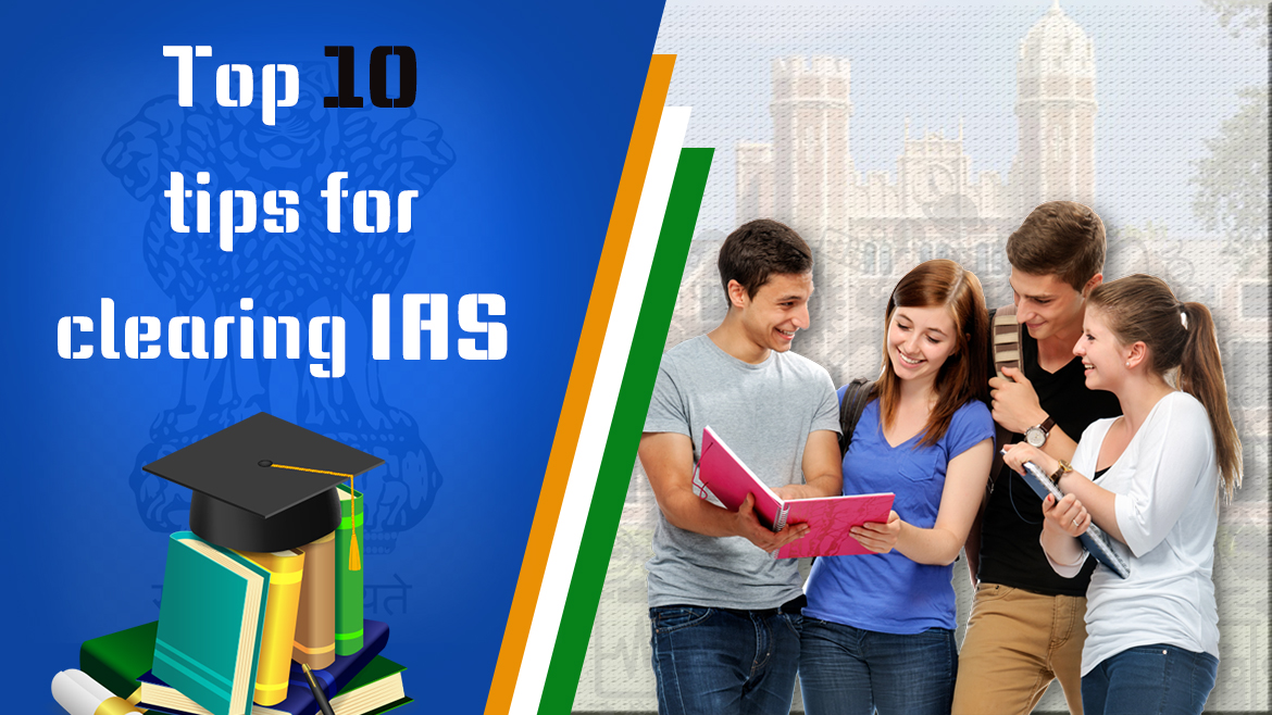 Top 10 tips for Clearing IAS While in College