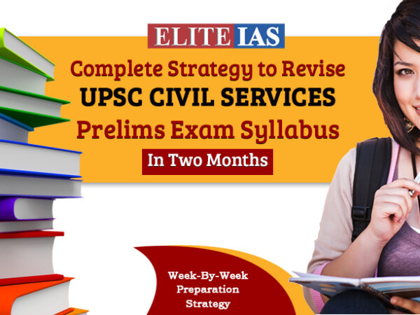 Complete Strategy to Revise UPSC Civil Services Prelims Exam Syllabus In Two Months
