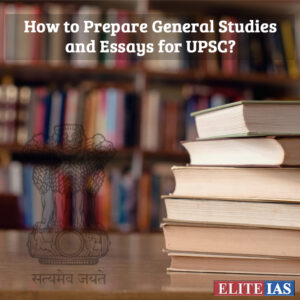 How to Prepare General Studies and Essays for UPSC?